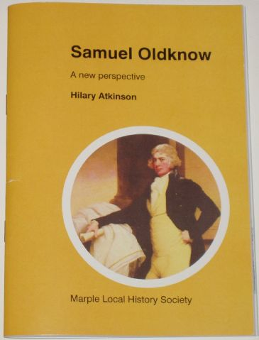 Samuel Oldknow - A New Perspective, by Hilary Atkinson